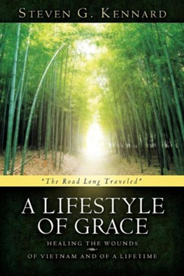 A Lifestyle of Grace  -     By: Steven G. Kennard
