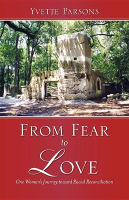 From Fear to Love  -     By: Yvette Parsons
