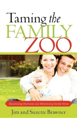 Taming the Family Zoo  -     By: Jim Brawner