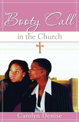 Booty Call in the Church  -     By: Carolyn Denise