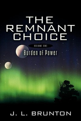 The Remnant Choice  -     By: J.L. Brunton