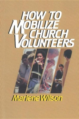 How To Mobilize Church Volunteers   -     By: Marlene Wilson
