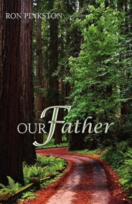 Our Father  -     By: Ron Pinkston