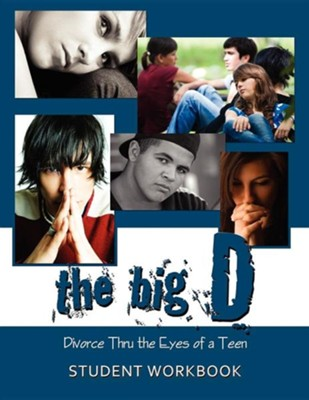 The Big D; Divorce Thru the Eyes of a Teen: Student WorkbookStudent Workboo Edition  -     By: Krista Smith