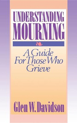 Understanding Mourning   -     By: Glen Davidson