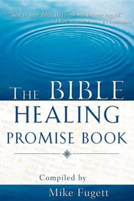 The Bible Healing Promise Book  -     By: Michael Fugett