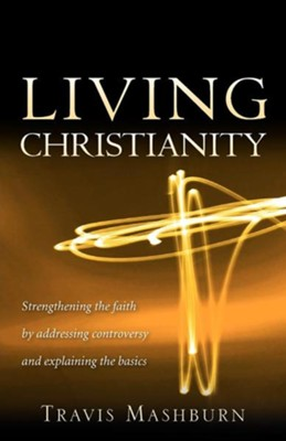 Living Christianity  -     By: Travis Mashburn
