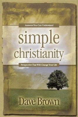 Simple Christianity  -     By: Dave Brown