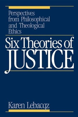 Six Theories of Justice   -     By: Karen Lebacqz