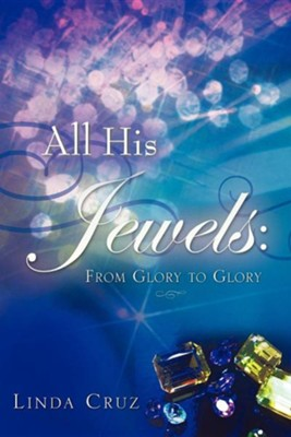 All His Jewels  -     By: Linda Cruz