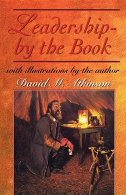 Leadership - By the Book  -     By: David M. Atkinson