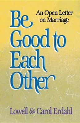 Be Good to Each Other   -     By: Lowell Erdahl, Carol Erdahl