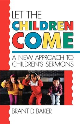 Let the Children Come   -     By: Brant Baker