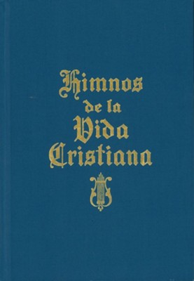 Himnos de La Vida Cristiana (with Music): Una Coleccion de Antiguos y Nuevos Himnos de Alabanza a DiosNew Edition  -     By: Christian Publications
