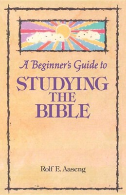 A Beginner's Guide to Studying the Bible   -     By: Rolf E. Aaseng