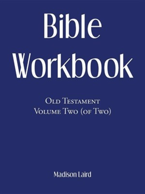 Bible Workbook: Old Testament Volume Two (Of Two)  -     By: Madison Laird