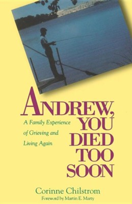Andrew - You Died Too Soon    -     By: Corinne Chilstrom