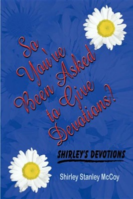 So You've Been Asked to Give Devotions?  -     By: Shirley Stanley McCoy