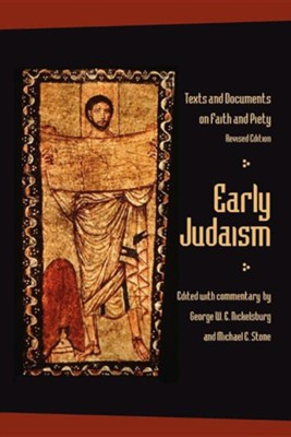 Early Judaism: Text and Documents on Faith and Piety, Revised Edition  -     Edited By: Michael E. Stone, George W.E. Nickelsburg     By: Edited by George W.E. Nickelsburg & Michael E. Stone