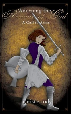Adorning the Armour of God  -     By: Christie Cody