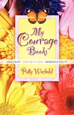 My Courage Book  -     By: Patty Wachold