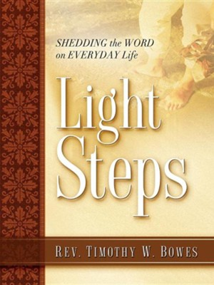Light Steps  -     By: Timothy W. Bowes