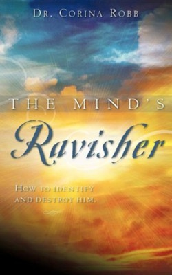 The Mind's Ravisher  -     By: Corina Robb