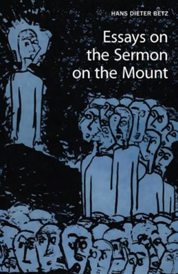 Essays on the Sermon on the Mount  -     By: Hans Dieter Betz, L.L. Welborn