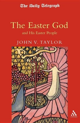 Easter God  -     By: John V. Taylor