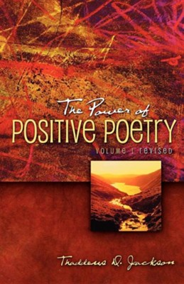 The Power of Positive Poetry Volume 1 Revised  -     By: Thaddeus D. Jackson