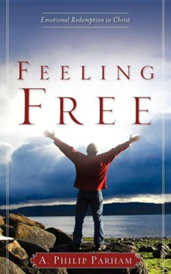 Feeling Free  -     By: A. Philip Parham