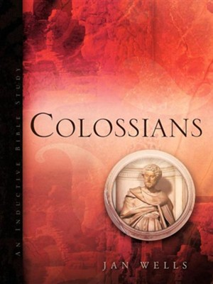 Colossians  -     By: Jan Wells