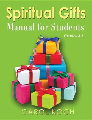 Spiritual Gifts Manual for Students: Grades 5-8  -     By: Carol Koch