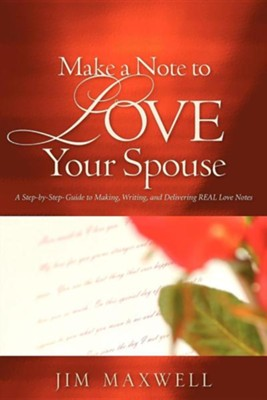 Make a Note to Love Your Spouse  -     By: Jim Maxwell