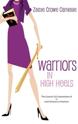 Warriors in High Heels  -     By: Zaidie Crowe Carnegie