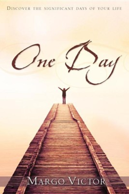 One Day  -     By: Margo Victor