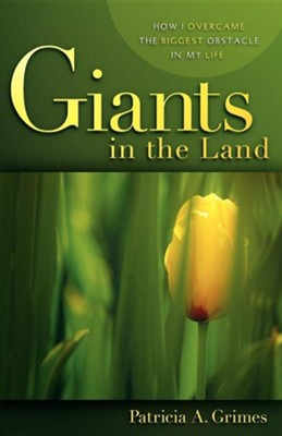 Giants in the Land  -     By: Patricia A. Grimes
