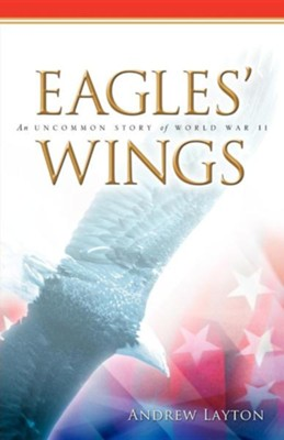 Eagles' Wings  -     By: Andrew Layton