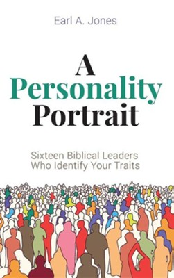 A Personality Portrait  -     By: Earl A. Jones