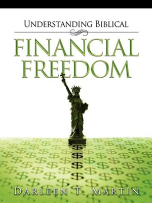 Understanding Biblical Financial Freedom  -     By: Darleen T. Martin