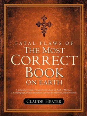 Fatal Flaws of the Most Correct Book on Earth  -     By: Claude Heater