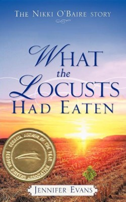 What the Locusts Had Eaten  -     By: Jennifer Evans