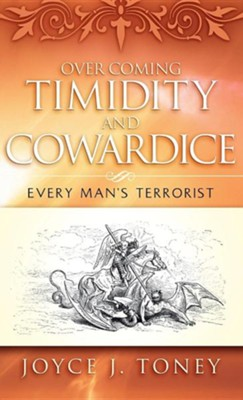 Over Coming Timidity and Cowardice  -     By: Joyce J. Toney