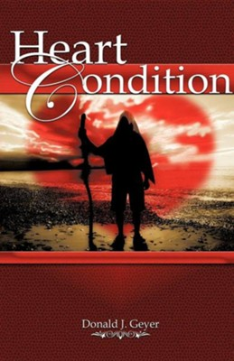 Heart Condition  -     By: Donald J. Geyer