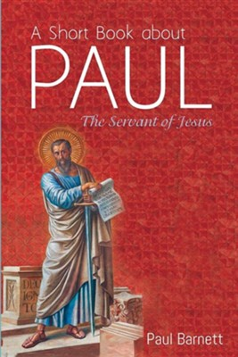 A Short Book about Paul  -     By: Paul Barnett