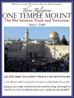 Three Religions One Temple Mount  -     By: Gary L. Cobb