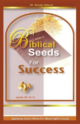 Biblical Seeds for Success  -     By: Randy Gibson