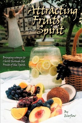 Attracting the Fruits of the Spirit  -     By: Betty Willis
