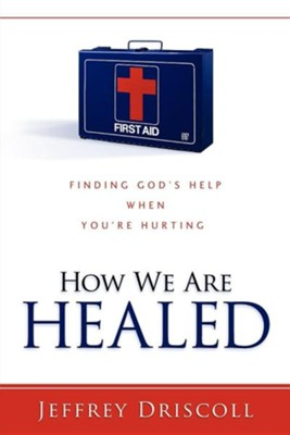 How We Are Healed  -     By: Jeffrey Driscoll