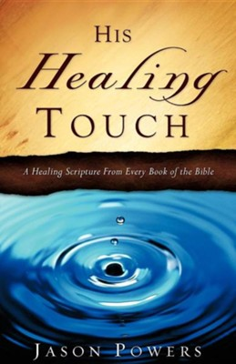 His Healing Touch  -     By: Jason Powers